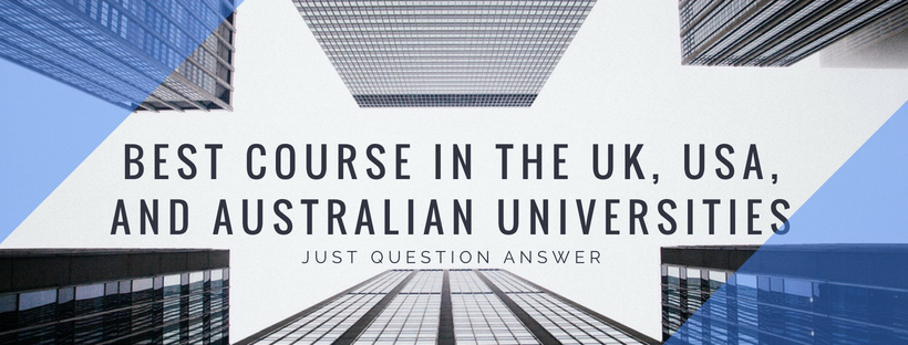 Best-course-in-the-UK-USA-and-Australian-universities.jpg